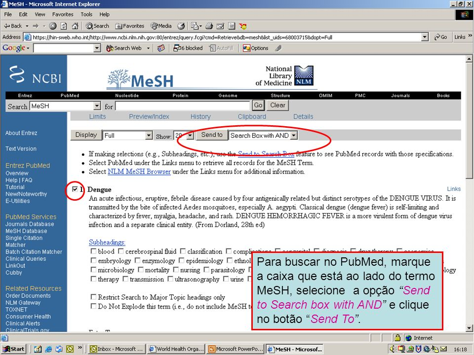 Dengue 4To search PubMed check the box next to the MeSH term and select Send to Search box with AND , Click on the Send To button.
