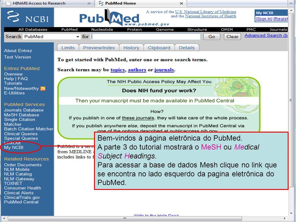 PubMed homepage Bem-vindos à página eletrônica do PubMed.