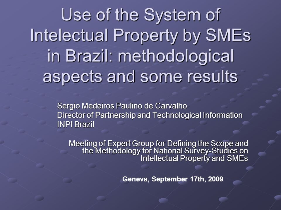 Use of the System of Intelectual Property by SMEs in Brazil: methodological aspects and some results
