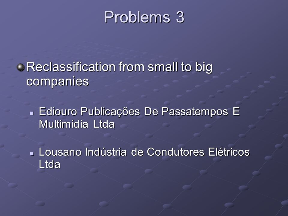 Problems 3 Reclassification from small to big companies