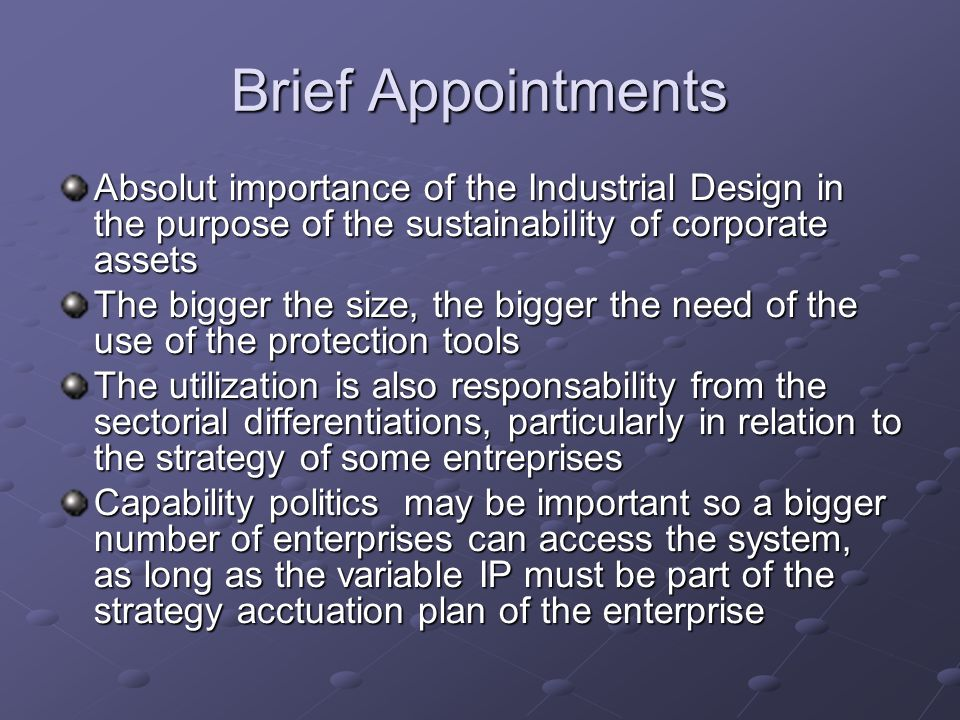 Brief Appointments Absolut importance of the Industrial Design in the purpose of the sustainability of corporate assets.