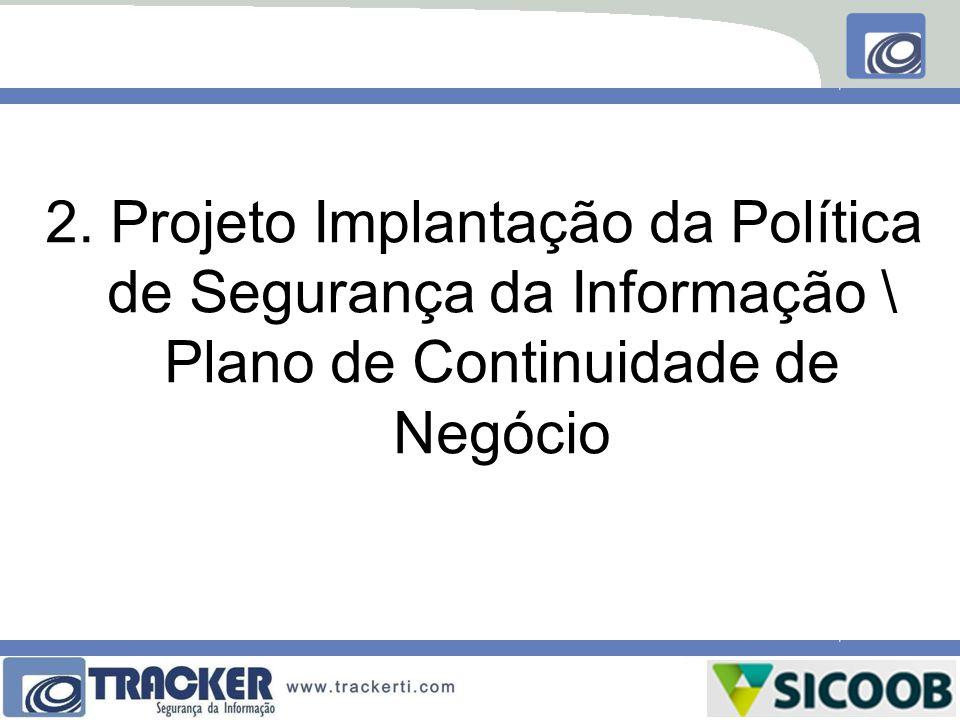 2. Projeto Implantação da Política de Segurança da Informação \ Plano de Continuidade de Negócio