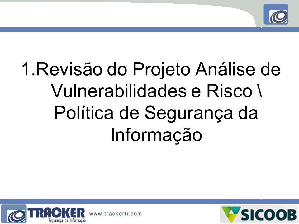Revisão do Projeto Análise de Vulnerabilidades e Risco \ Política de Segurança da Informação