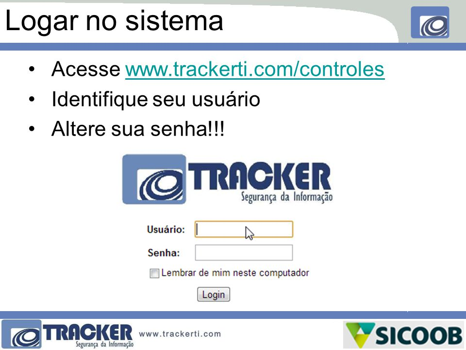 Logar no sistema Acesse www.trackerti.com/controles