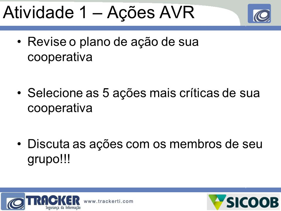 Atividade 1 – Ações AVR Revise o plano de ação de sua cooperativa