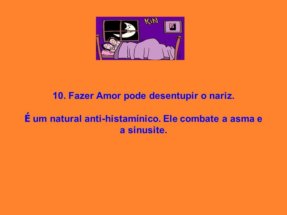 10. Fazer Amor pode desentupir o nariz. É um natural anti-histamínico