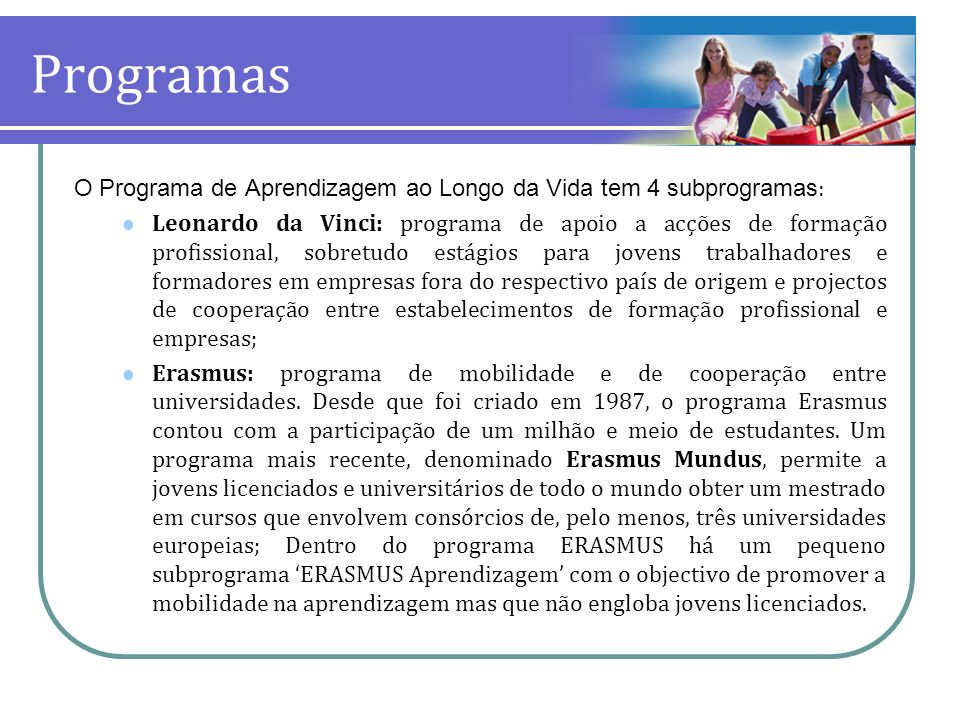 ProgramasO Programa de Aprendizagem ao Longo da Vida tem 4 subprogramas: