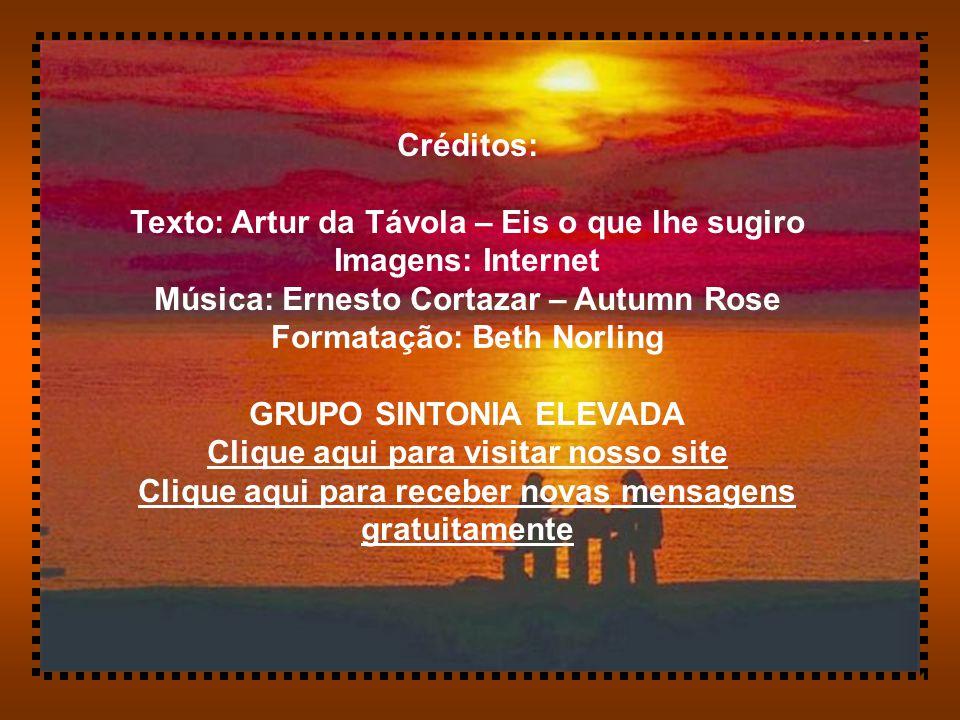 Texto: Artur da Távola – Eis o que lhe sugiro Imagens: Internet
