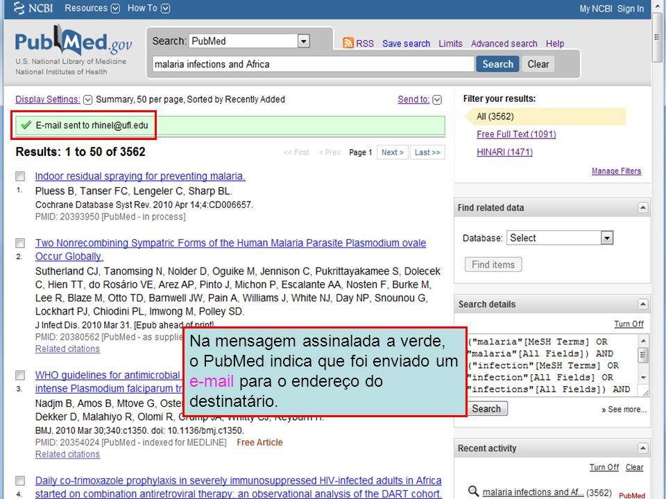 Na mensagem assinalada a verde, o PubMed indica que foi enviado um e-mail para o endereço do destinatário.