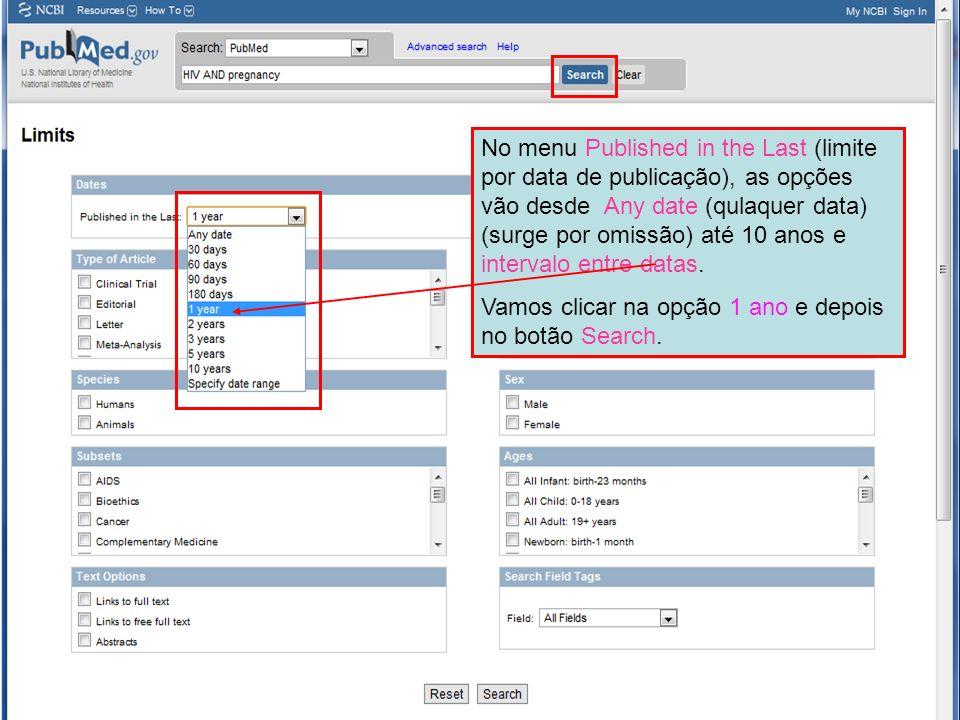 No menu Published in the Last (limite por data de publicação), as opções vão desde Any date (qulaquer data) (surge por omissão) até 10 anos e intervalo entre datas.