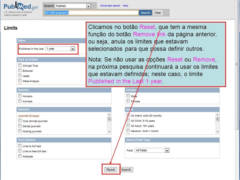 Clicamos no botão Reset, que tem a mesma função do botão Remove link da página anterior, ou seja, anula os limites que estavam selecionados para que possa definir outros.