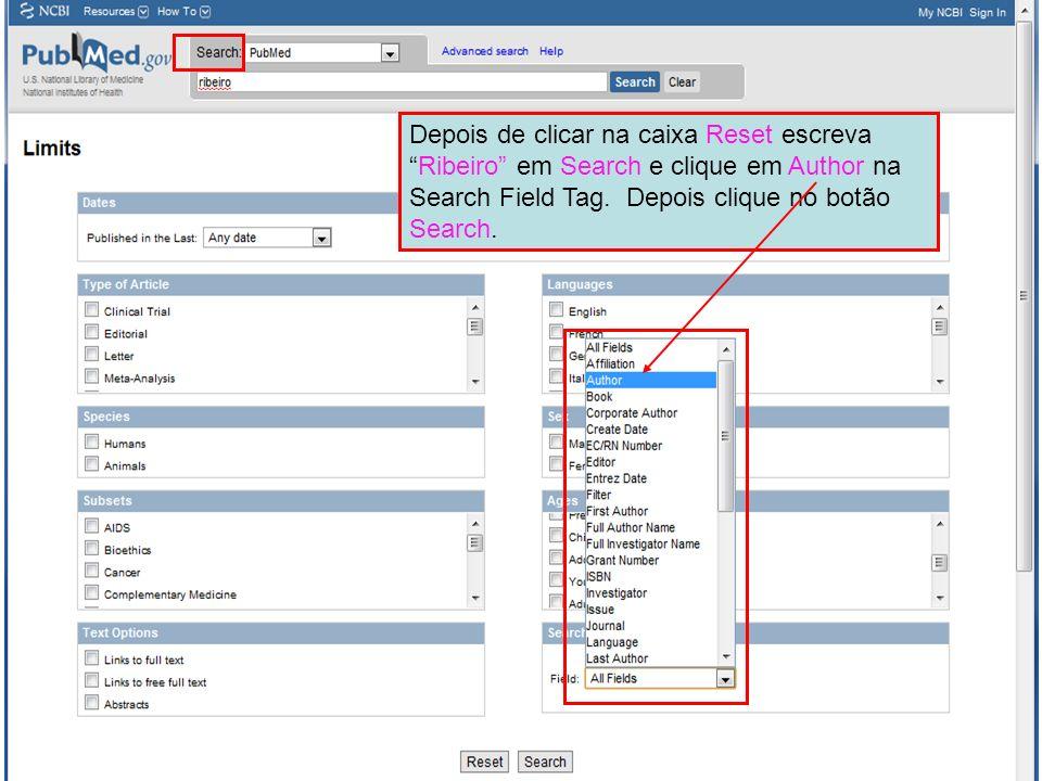 Depois de clicar na caixa Reset escreva Ribeiro em Search e clique em Author na Search Field Tag.
