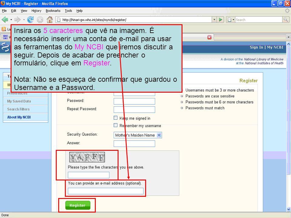 Nota: Não se esqueça de confirmar que guardou o Username e a Password.
