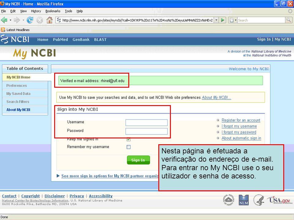 Depois de confirmar o seu registo, através do link enviado na mensagem de e-mail, deverá visualizar a mensagem assinalada a verde no My MCBI. Se isso não acontecer, aceda ao PubMed e siga o procedimento de Sign in que se encontra no slide seguinte.