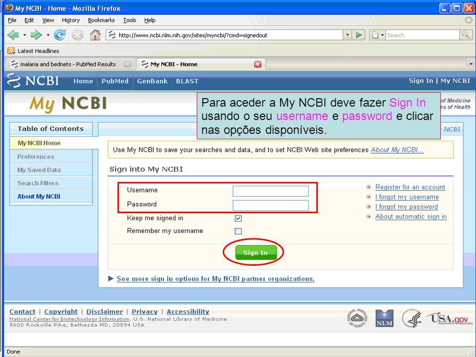 Para aceder a My NCBI deve fazer Sign In usando o seu username e password e clicar nas opções disponíveis.