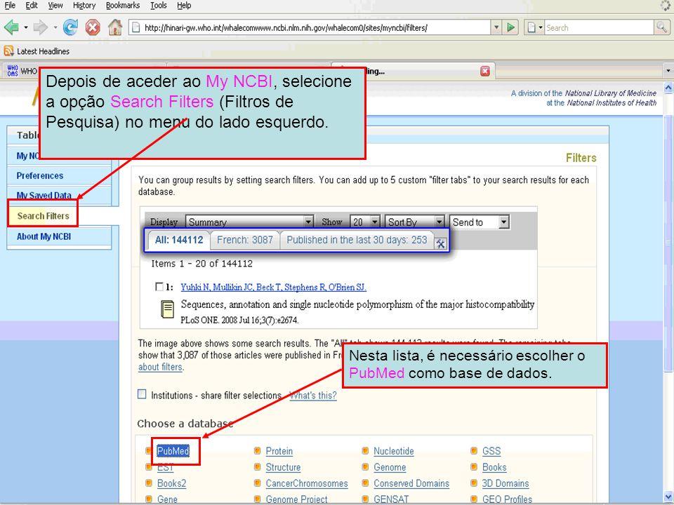 Depois de aceder ao My NCBI, selecione a opção Search Filters (Filtros de Pesquisa) no menu do lado esquerdo.