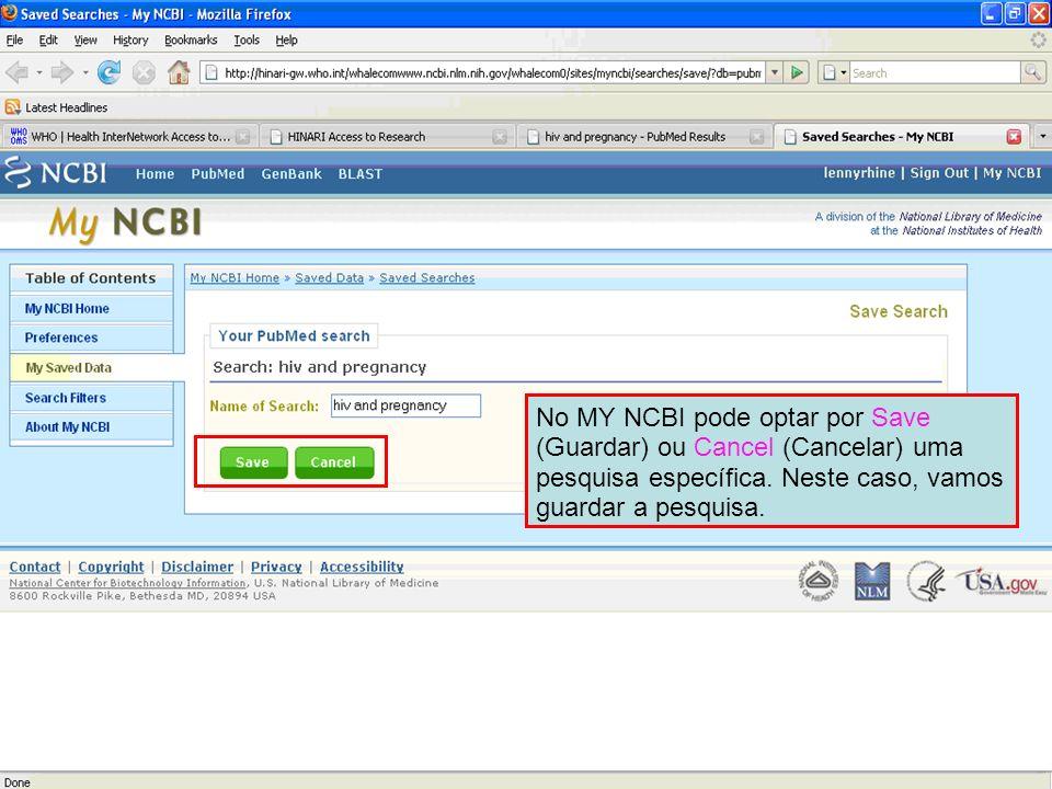 No MY NCBI pode optar por Save (Guardar) ou Cancel (Cancelar) uma pesquisa específica.