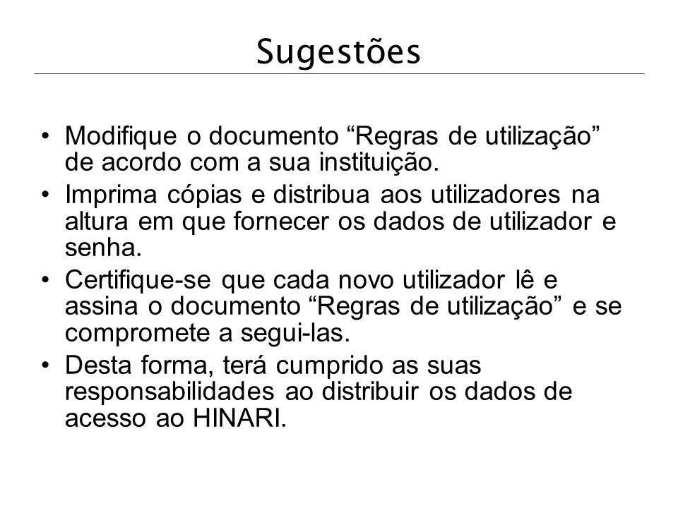 SugestõesModifique o documento Regras de utilização de acordo com a sua instituição.