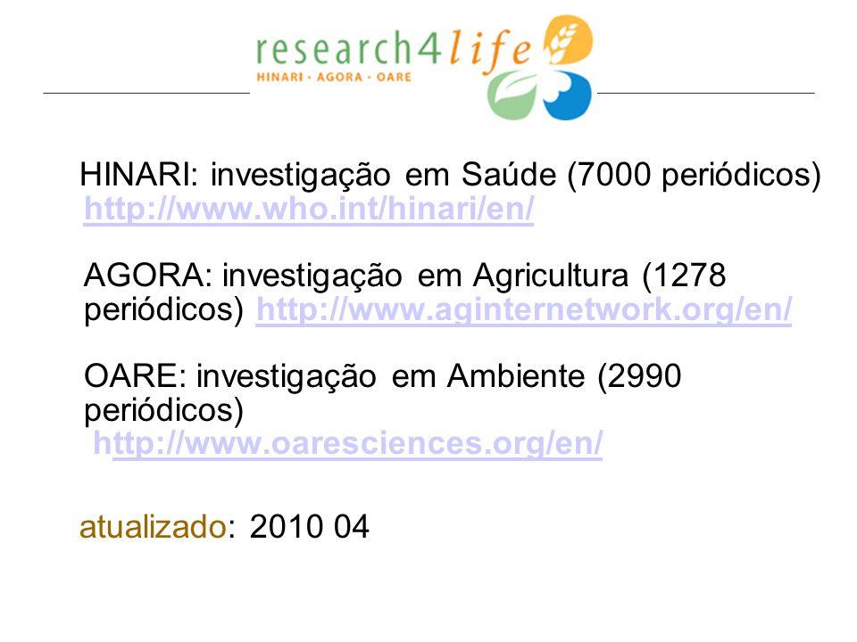 HINARI: investigação em Saúde (7000 periódicos) http://www. who