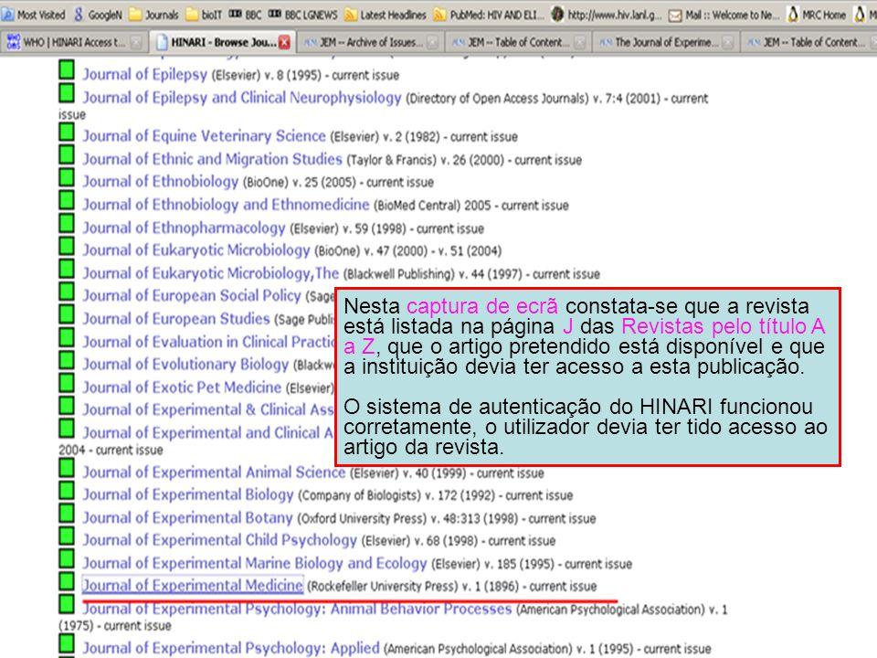 Nesta captura de ecrã constata-se que a revista está listada na página J das Revistas pelo título A a Z, que o artigo pretendido está disponível e que a instituição devia ter acesso a esta publicação.