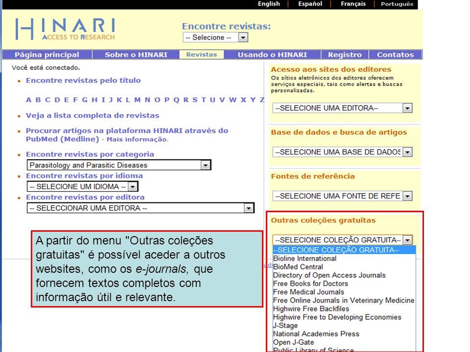 A partir do menu Outras coleções gratuitas é possível aceder a outros websites, como os e-journals, que fornecem textos completos com informação útil e relevante.