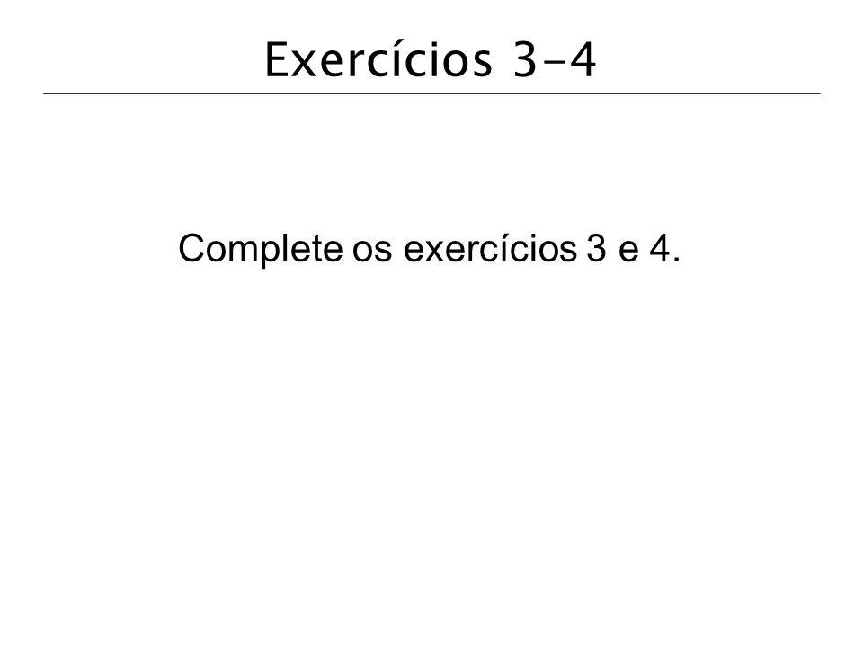 Complete os exercícios 3 e 4.