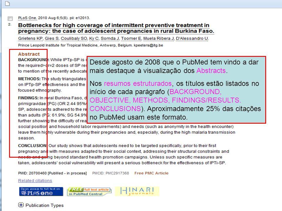 Desde agosto de 2008 que o PubMed tem vindo a dar mais destaque à visualização dos Abstracts.