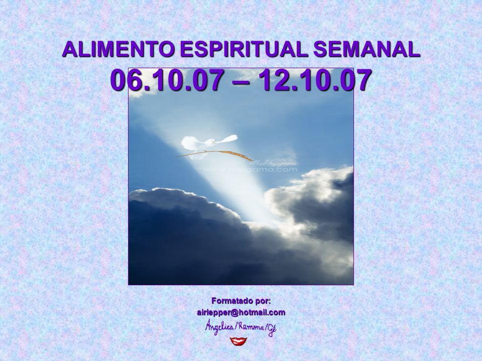 ALIMENTO ESPIRITUAL SEMANAL 06.10.07 – 12.10.07