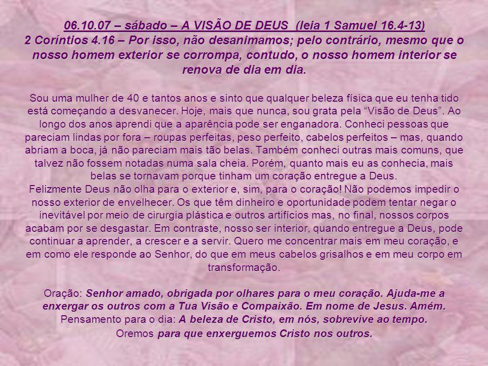 06. 10. 07 – sábado – A VISÃO DE DEUS (leia 1 Samuel 16