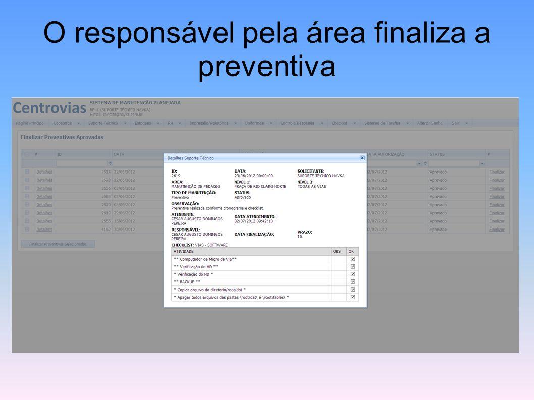 O responsável pela área finaliza a preventiva
