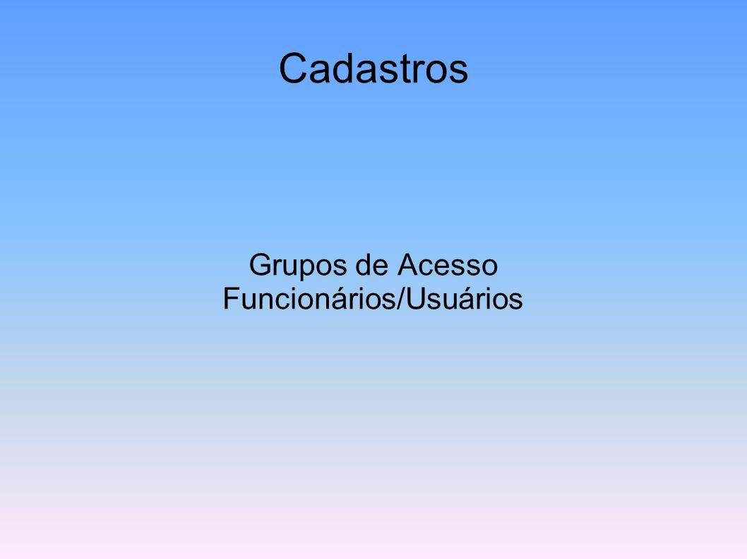 Grupos de Acesso Funcionários/Usuários