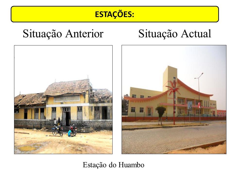 ESTAÇÕES: Situação Anterior Situação Actual Estação do Huambo