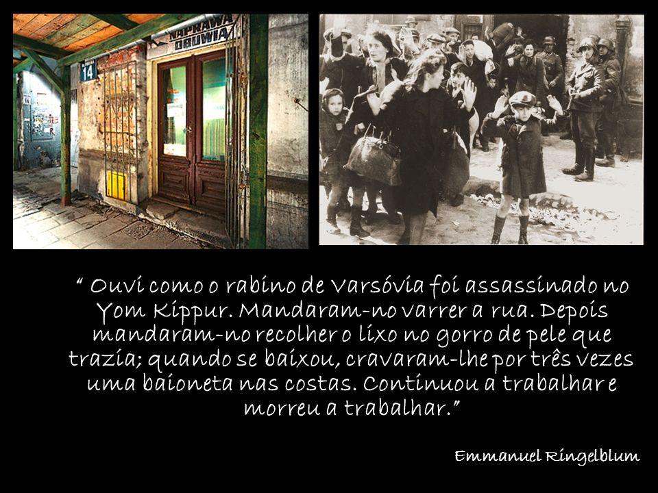 Ouvi como o rabino de Varsóvia foi assassinado no Yom Kippur