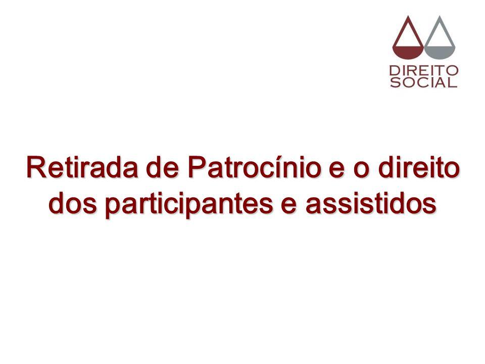 Retirada de Patrocínio e o direito dos participantes e assistidos