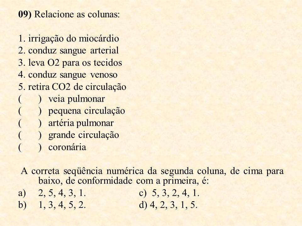 09) Relacione as colunas: