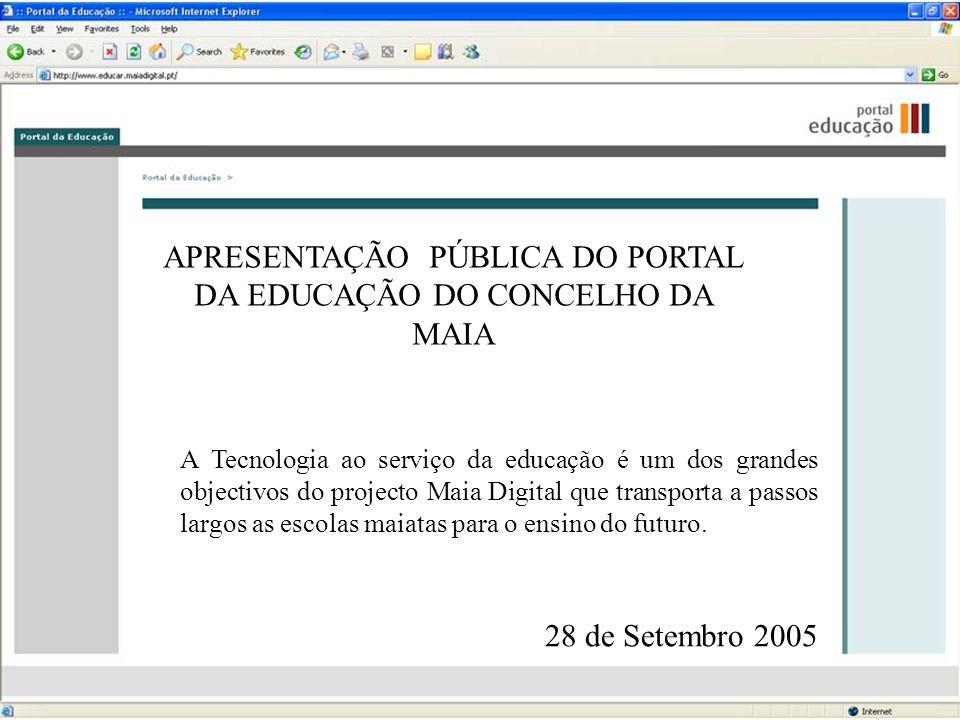 APRESENTAÇÃO PÚBLICA DO PORTAL DA EDUCAÇÃO DO CONCELHO DA MAIA