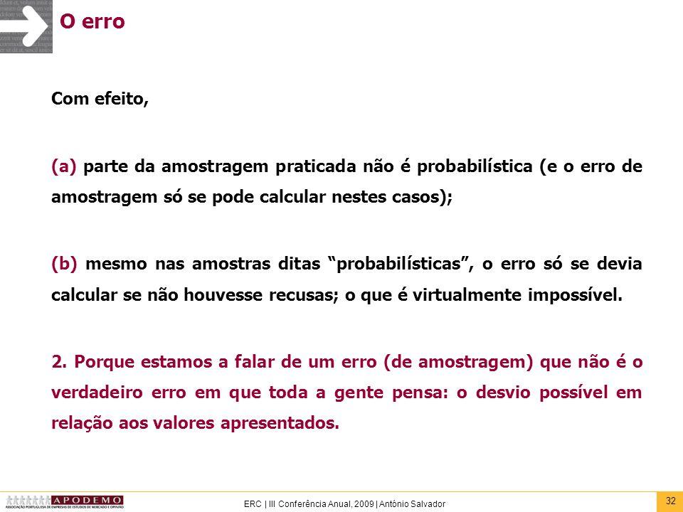 O erroCom efeito, (a) parte da amostragem praticada não é probabilística (e o erro de amostragem só se pode calcular nestes casos);
