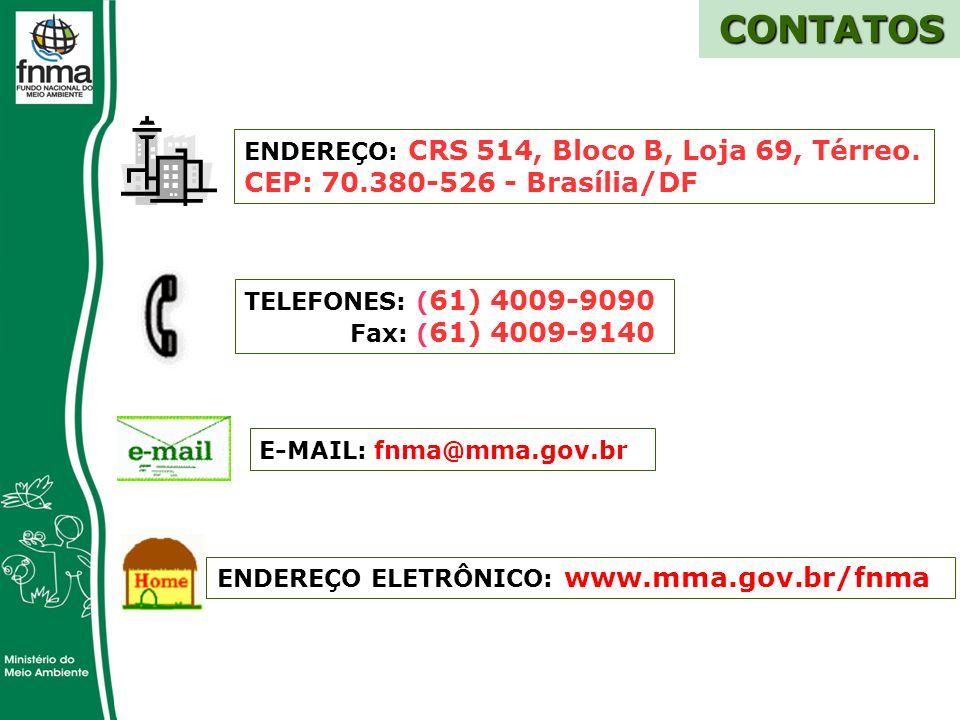 E-MAIL: fnma@mma.gov.br ENDEREÇO ELETRÔNICO: www.mma.gov.br/fnma