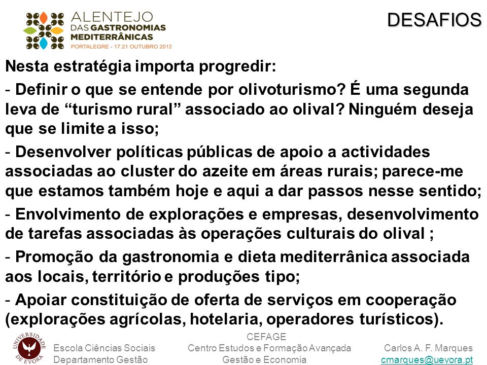 DESAFIOS Nesta estratégia importa progredir: