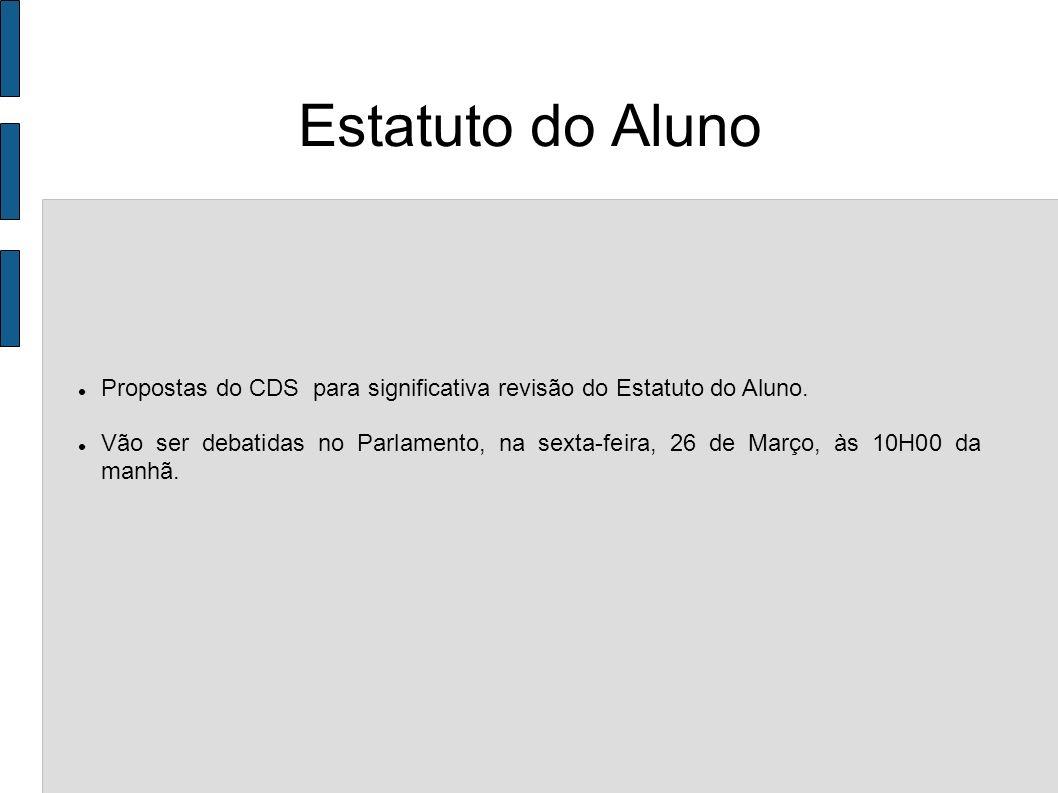 Estatuto do AlunoPropostas do CDS para significativa revisão do Estatuto do Aluno.