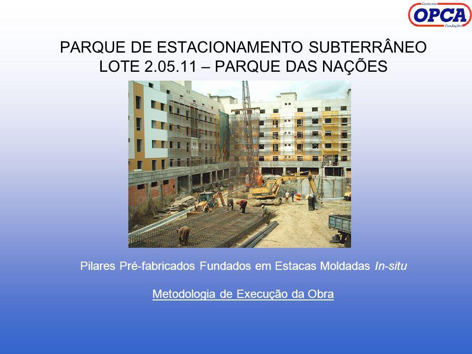 PARQUE DE ESTACIONAMENTO SUBTERRÂNEO LOTE 2.05.11 – PARQUE DAS NAÇÕES