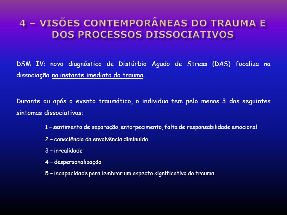 4 – visões contemporâneas do trauma e dos processos dissociativos