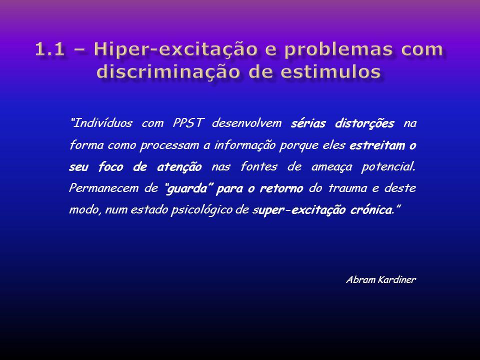 1.1 – Hiper-excitação e problemas com discriminação de estimulos