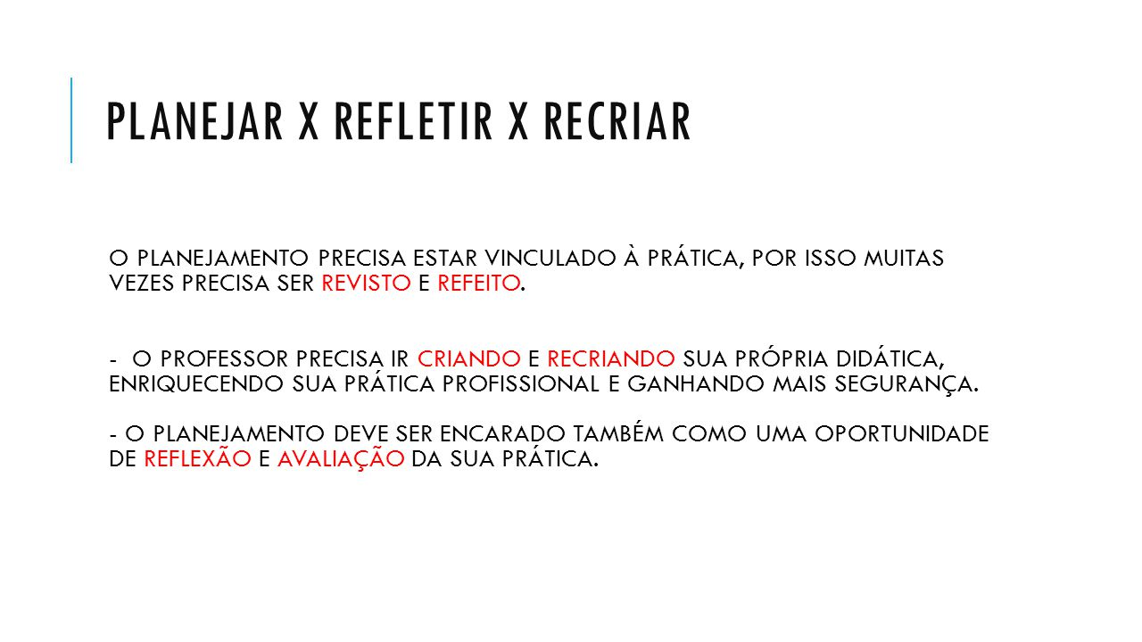 PLANEJAR X REFLETIR X RECRIAR