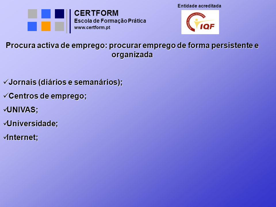 Jornais (diários e semanários); Centros de emprego; UNIVAS;