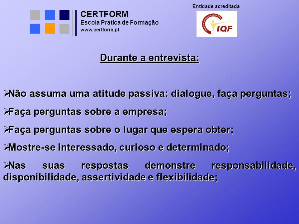 Não assuma uma atitude passiva: dialogue, faça perguntas;