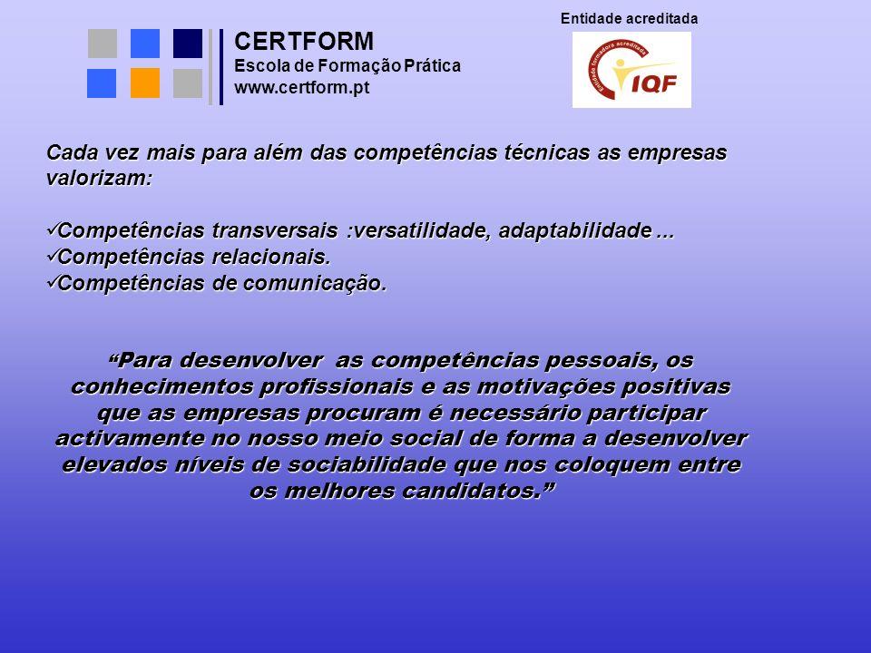 Entidade acreditada CERTFORM. Cada vez mais para além das competências técnicas as empresas valorizam:
