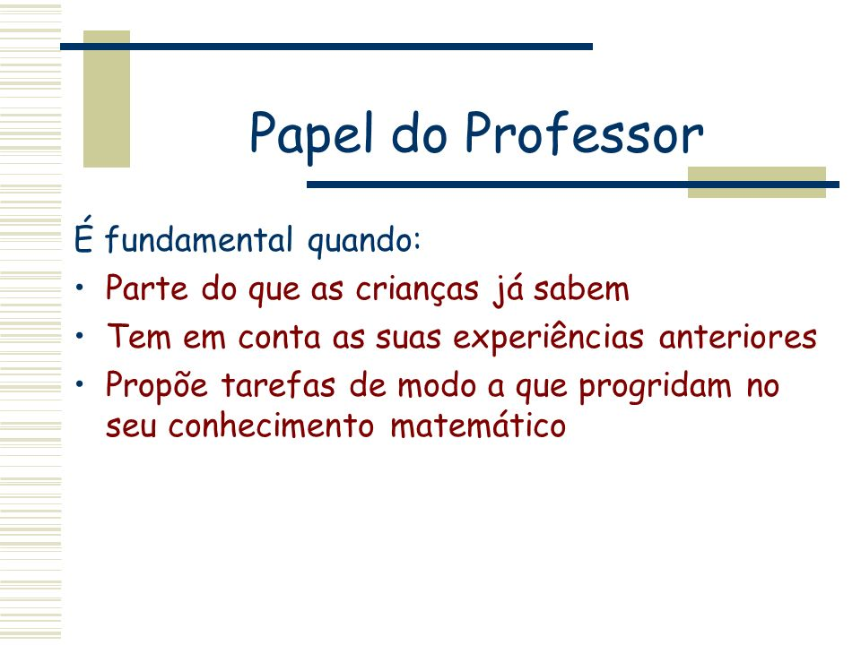 Papel do Professor É fundamental quando: