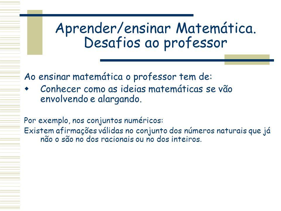 Aprender/ensinar Matemática. Desafios ao professor