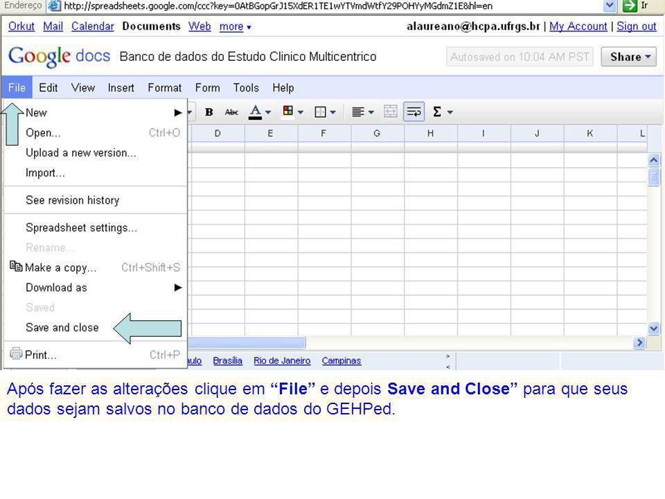 Após fazer as alterações clique em File e depois Save and Close para que seus dados sejam salvos no banco de dados do GEHPed.